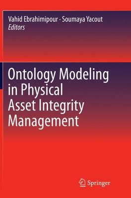 Ontology Modeling in Physical Asset Integrity Management (Paperback)
