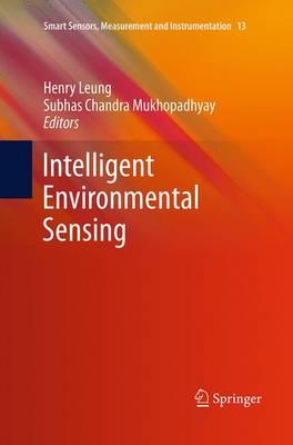 Intelligent Environmental Sensing - Smart Sensors, Measurement and Instrumentation 13 (Paperback)