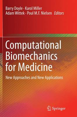 Computational Biomechanics for Medicine: New Approaches and New Applications (Paperback)