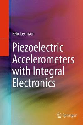 Piezoelectric Accelerometers with Integral Electronics (Paperback)