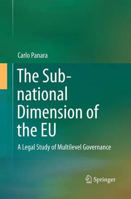 The Sub-national Dimension of the EU: A Legal Study of Multilevel Governance (Paperback)