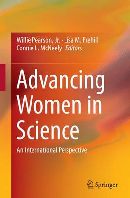 Advancing Women in Science: An International Perspective (Paperback)