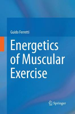 Energetics of Muscular Exercise (Paperback)