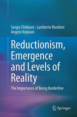 Reductionism, Emergence and Levels of Reality: The Importance of Being Borderline (Paperback)