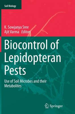 Biocontrol of Lepidopteran Pests: Use of Soil Microbes and their Metabolites - Soil Biology 43 (Paperback)