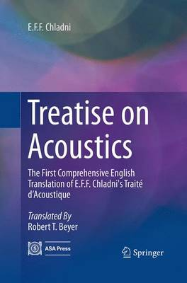 Treatise on Acoustics: The First Comprehensive English Translation of E.F.F. Chladni's Traite d'Acoustique (Paperback)