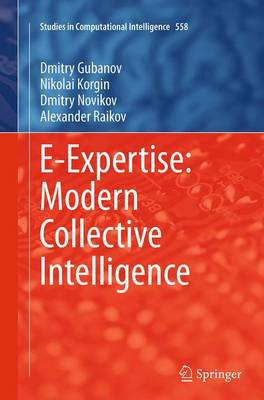 E-Expertise: Modern Collective Intelligence - Studies in Computational Intelligence 558 (Paperback)