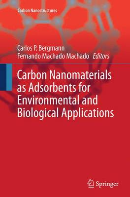 Carbon Nanomaterials as Adsorbents for Environmental and Biological Applications - Carbon Nanostructures (Paperback)