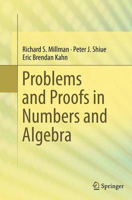 Problems and Proofs in Numbers and Algebra (Paperback)