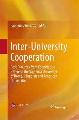 Inter-University Cooperation: Best Practices from Cooperation Between the Sapienza University of Rome, Canadian and American Universities (Paperback)