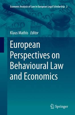 European Perspectives on Behavioural Law and Economics - Economic Analysis of Law in European Legal Scholarship 2 (Paperback)