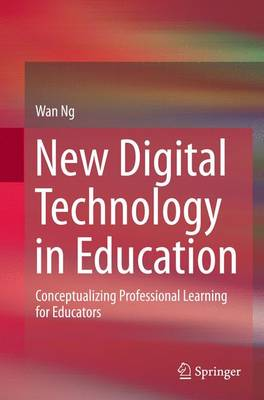 New Digital Technology in Education: Conceptualizing Professional Learning for Educators (Paperback)
