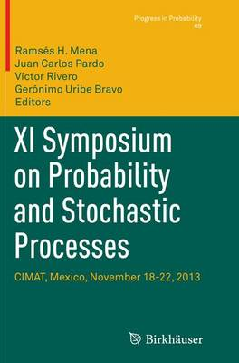 XI Symposium on Probability and Stochastic Processes: CIMAT, Mexico, November 18-22, 2013 - Progress in Probability 69 (Paperback)