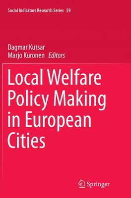 Local Welfare Policy Making in European Cities - Social Indicators Research Series 59 (Paperback)