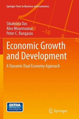 Economic Growth and Development: A Dynamic Dual Economy Approach - Springer Texts in Business and Economics (Paperback)