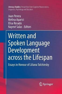Written and Spoken Language Development across the Lifespan: Essays in Honour of Liliana Tolchinsky - Literacy Studies 11 (Paperback)