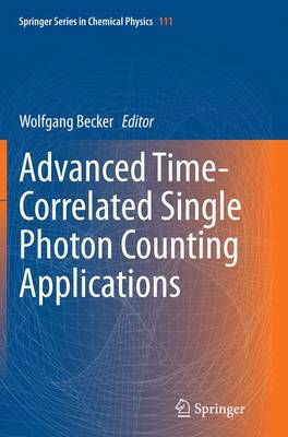 Advanced Time-Correlated Single Photon Counting Applications - Springer Series in Chemical Physics 111 (Paperback)