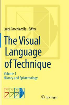 The Visual Language of Technique: Volume 1 - History and Epistemology (Paperback)