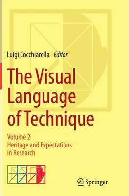 The Visual Language of Technique: Volume 2 - Heritage and Expectations in Research (Paperback)