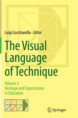 The Visual Language of Technique: Volume 3 - Heritage and Expectations in Education (Paperback)