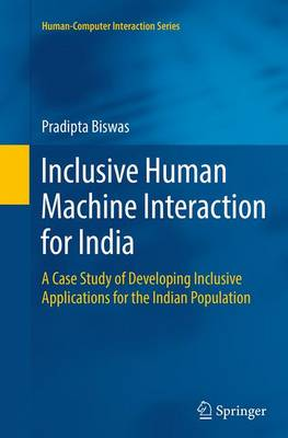 Inclusive Human Machine Interaction for India: A Case Study of Developing Inclusive Applications for the Indian Population - Human-Computer Interaction Series (Paperback)