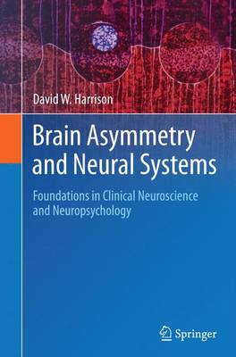 Brain Asymmetry and Neural Systems: Foundations in Clinical Neuroscience and Neuropsychology (Paperback)