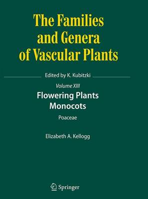 Flowering Plants. Monocots: Poaceae - The Families and Genera of Vascular Plants 13 (Paperback)