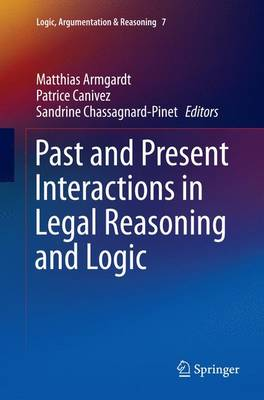 Past and Present Interactions in Legal Reasoning and Logic - Logic, Argumentation & Reasoning 7 (Paperback)