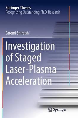 Investigation of Staged Laser-Plasma Acceleration - Springer Theses (Paperback)