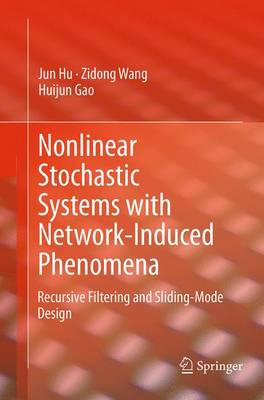 Nonlinear Stochastic Systems with Network-Induced Phenomena: Recursive Filtering and Sliding-Mode Design (Paperback)