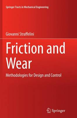 Friction and Wear: Methodologies for Design and Control - Springer Tracts in Mechanical Engineering (Paperback)