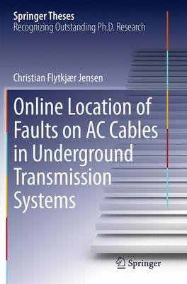 Online Location of Faults on AC Cables in Underground Transmission Systems - Springer Theses (Paperback)