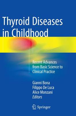Thyroid Diseases in Childhood: Recent Advances from Basic Science to Clinical Practice (Paperback)