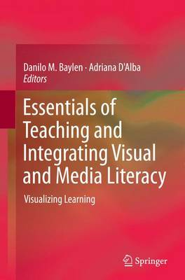 Essentials of Teaching and Integrating Visual and Media Literacy: Visualizing Learning (Paperback)