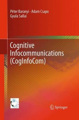 Cognitive Infocommunications (CogInfoCom) (Paperback)