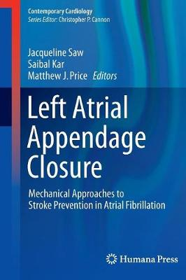 Left Atrial Appendage Closure: Mechanical Approaches to Stroke Prevention in Atrial Fibrillation - Contemporary Cardiology (Paperback)