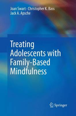 Treating Adolescents with Family-Based Mindfulness (Paperback)