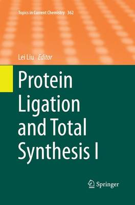 Protein Ligation and Total Synthesis I - Topics in Current Chemistry 362 (Paperback)