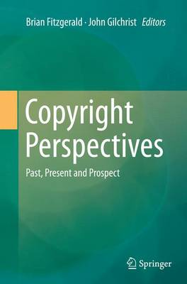 Copyright Perspectives: Past, Present and Prospect (Paperback)