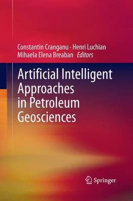 Artificial Intelligent Approaches in Petroleum Geosciences (Paperback)