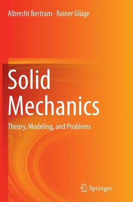 Solid Mechanics: Theory, Modeling, and Problems (Paperback)