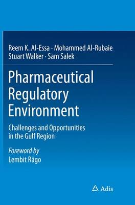 Pharmaceutical Regulatory Environment: Challenges and Opportunities in the Gulf Region (Paperback)