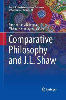 Comparative Philosophy and J.L. Shaw - Sophia Studies in Cross-cultural Philosophy of Traditions and Cultures 13 (Paperback)