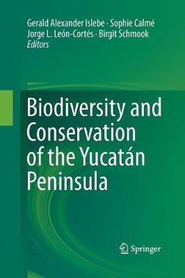 Biodiversity and Conservation of the Yucatan Peninsula (Paperback)