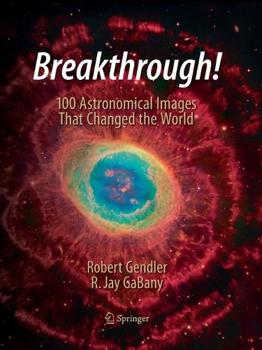 Breakthrough!: 100 Astronomical Images That Changed the World (Paperback)
