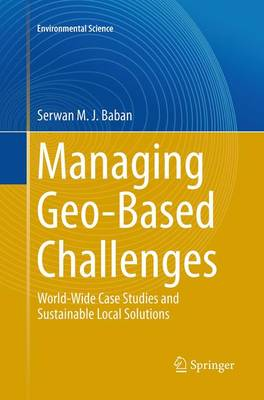 Managing Geo-Based Challenges: World-Wide Case Studies and Sustainable Local Solutions - Environmental Science (Paperback)
