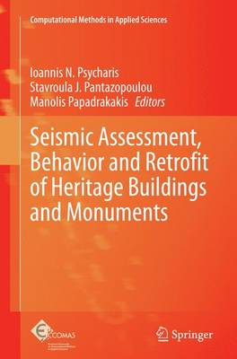 Seismic Assessment, Behavior and Retrofit of Heritage Buildings and Monuments - Computational Methods in Applied Sciences 37 (Paperback)