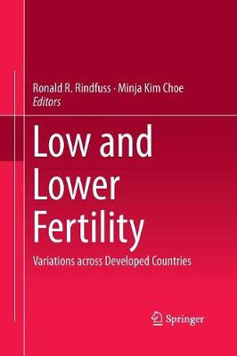 Low and Lower Fertility: Variations across Developed Countries (Paperback)
