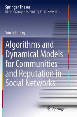 Algorithms and Dynamical Models for Communities and Reputation in Social Networks - Springer Theses (Paperback)