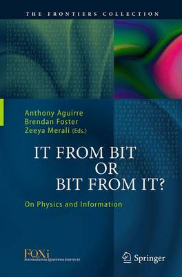 It From Bit or Bit From It?: On Physics and Information - The Frontiers Collection (Paperback)